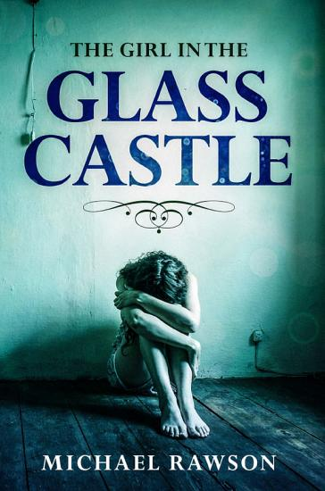 The Girl In the Glass Castle PDF