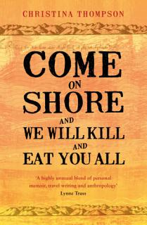 Come on Shore and We Will Kill and Eat You All Book