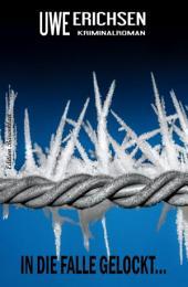 In die Falle gelockt... Kriminalroman: Cassiopeiapress Thriller
