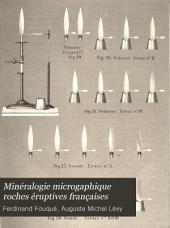 Minéralogie microgaphique roches éruptives françaises: Volume1