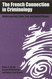 French Connection in Criminology, The: Rediscovering Crime, Law, and Social Change