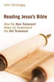 Reading Jesus S Bible