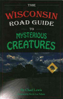 The Wisconsin Road Guide to Mysterious Creatures PDF