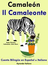 Aprender Italiano: Italiano para niños. Camaleón - Il Camaleonte: Cuento Bilingüe en Español e Italiano
