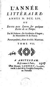 L'année littéraire ou Suite des lettres sur quelques écrits de ce temps: Volume 7