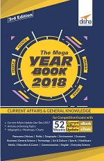 THE MEGA YEARBOOK 2018 - Current Affairs & General Knowledge for Competitive Exams with 52 Monthly ebook Updates & eTests - 3rd Edition