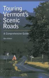 Touring Vermont's Scenic Roads: A Comprehensive Guide