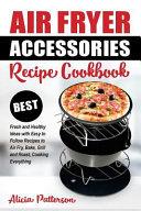 Air Fryer Accessories Recipe Cookbook