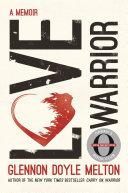 Love Warrior  Oprah s Book Club  PDF