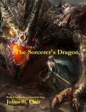 The Sorcerer's Dragon: Book #2 of the Seven Sorcerers Saga