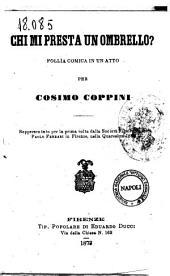 Chi mi presta un ombrello? follia comica in un atto per Cosimo Coppini