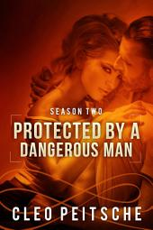 Protected by a Dangerous Man (Bounty Hunter BDSM Romantic Suspense)