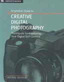 Amphoto s Guide to Creative Digital Photography PDF