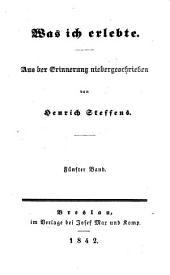 Was ich erlebte: Aus der Erinnerung niedergeschrieben von Henrich Steffens, Bände 5-6