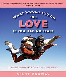 What Would You Do For Love If You Had No Fear  Book PDF