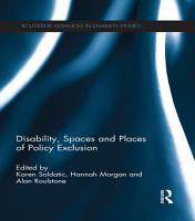 Disability  Spaces and Places of Policy Exclusion PDF