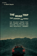 The Road Trip that Changed the World SAMPLER