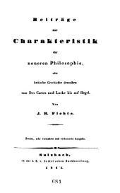 Beiträge zur Charakteristik der neueren Philosophie: oder, Kritische Geschichte derselben von Descrates und Locke bis auf Hegel