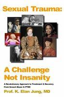 Sexual Trauma  A Challenge Not Insanity PDF