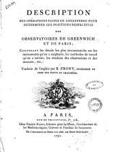 Desciption des operations faites en Angleterre pour determiner les positions respectives des observatoires de Greenwich et de Paris; contenant les details les plus circonstancies sur les instruments qu'on a employes...Traduite de l'anglais par R. Prony..