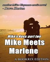 Mike's Navy: part two: Mike Meets Marlene