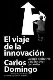 El viaje de la innovación: La guía definitiva para innovar con éxito