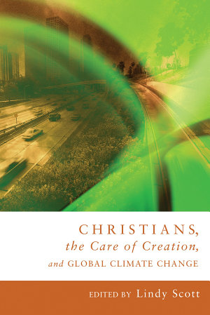 Christians  the Care of Creation  and Global Climate Change PDF