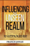 Influencing The Unseen Realm Book