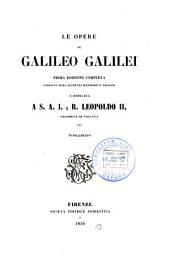 Le opere di Galileo Galilei: Opere astronomiche. 1842-1853