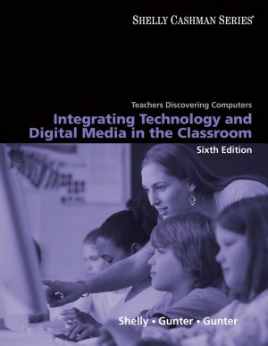 Teachers Discovering Computers  Integrating Technology and Digital Media in the Classroom
