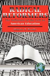 Radical Reformers: The Influence of the Left in American Education