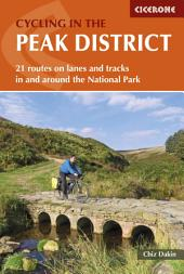 Cycling in the Peak District: 21 routes in and around the National Park, Edition 2