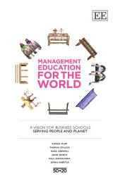 Management Education for the World: A Vision for Business Schools Serving People and the Planet