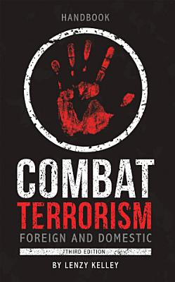 Combat Terrorism   Foreign and Domestic PDF