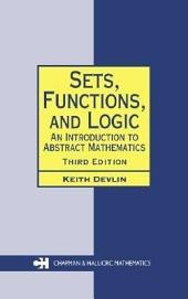 Sets, Functions, and Logic: An Introduction to Abstract Mathematics, Third Edition, Edition 3