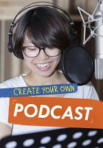 Create Your Own Podcast