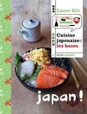 Cuisine japonaise : les bases: Japan !