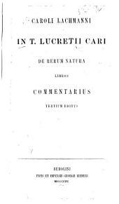 Caroli Lachmanni in T. Lucretii Cari De rerum natura libros commentarius tertium editus