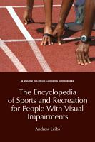 Encyclopedia of Sports   Recreation for People with Visual Impairments PDF