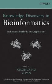 Knowledge Discovery in Bioinformatics: Techniques, Methods, and Applications
