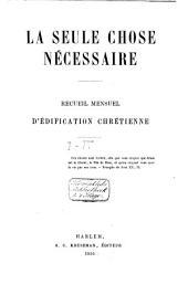 La seule chose nécessaire: recueil mensuel d'édification chrétienne, Volume1