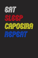 Eat Sleep Capoeira Repeat Notebook Fan Sport Gift
