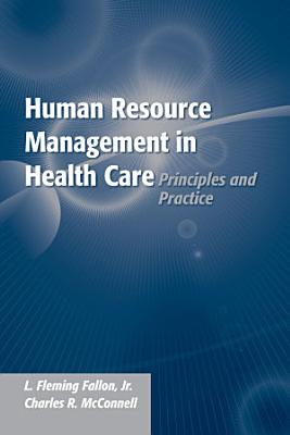 Human Resource Management in Health Care  Principles and Practice PDF
