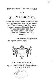 Bescheidene aanmerkingen van J. Nomsz, over de beoordeling van Amosis, voorkomende in de Nieuwe Vaderlandsche letteroeffeningen; eerste deel, no, 10: Alsmede een korte verhandeling over het treurspel Zoroaster