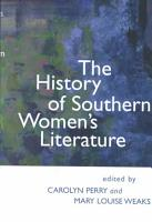 The History of Southern Women s Literature PDF