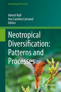 Neotropical Diversification  Patterns and Processes