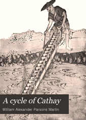 A Cycle of Cathay: Or, China, South and North