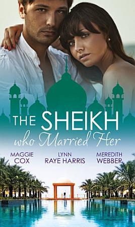 The Sheikh Who Married Her  One Desert Night   Strangers in the Desert   Desert Doctor  Secret Sheikh PDF