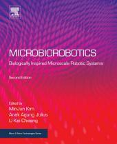 Microbiorobotics: Biologically Inspired Microscale Robotic Systems, Edition 2