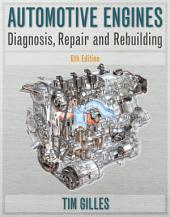 Automotive Engines: Diagnosis, Repair, Rebuilding: Edition 6